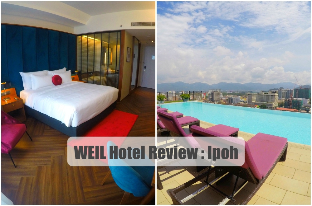 Hotel Review : WEIL Hotel @ Ipoh - Always Travelicious !